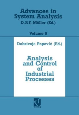 Analysis and Control of Industrial Processes: Workshop on Automation Engineering (Advances in System Analysis)