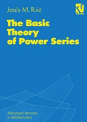 The Basic Theory of Power Series