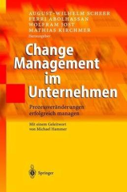 Change Management Im Unternehmen: Prozessveranderungen Erfolgreich Managen