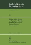 Mathematical Topics in Population Biology, Morphogenesis and Neurosciences