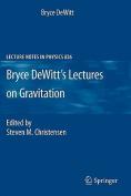 Bryce DeWitt's Lectures on Gravitation