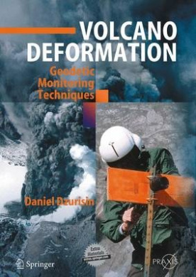 Volcano Deformation: New Geodetic Monitoring Techniques (Springer Praxis Books)