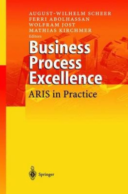 Business Process Excellence: Aris in Practice