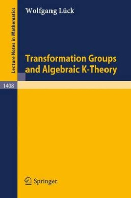 Transformation Groups and Algebraic K-theory (Lecture Notes in Mathematics/Mathematica Gottingensis)