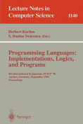 Programming Languages - Implementations, Logics, and Programs: 8th International Symposium, Plilp '96, Aachen, Germany, September 24 - 27, 1996, Proceedings