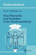 Neue Pharmaka Und Techniken in Der Kinderanasthesie [GER]