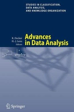 Advances in Data Analysis: Proceedings of the 30th Annual Conference of the Gesellschaft Fur Klassifikation E.V., Freie Universitat Berlin, March 8-10, 2006 (Studies in Classification, Data Analysis, and Knowledge Organization)