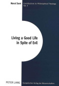 Living a Good Life in Spite of Evil