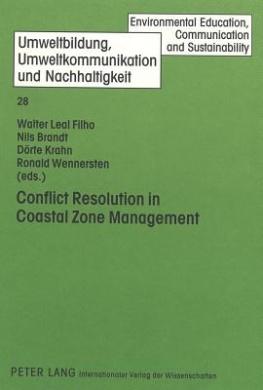 Conflict Resolution in Coastal Zone Management (Umweltbildung, Umweltkommunikation und Nachhaltigkeit / Environmental Education, Communication and Sustainability)