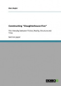 "Constructing ""Slaughterhouse-Five"""
