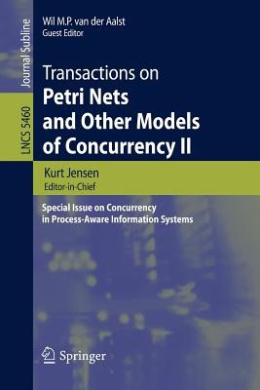 Transactions on Petri Nets and Other Models of Concurrency: Special Issue on Concurrency in Process-Aware Information Systems: Bk. 2 (Lecture Notes in Computer Science/Transactions on Petri Nets and Other Models of Concurrency)