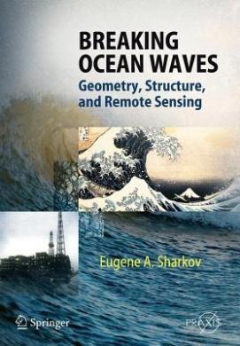 Breaking Ocean Waves: Geometry, Structure and Remote Sensing (Springer Praxis Books)