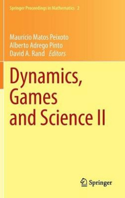 Dynamics, Games and Science II: DYNA 2008, in Honor of Mauricio Peixoto and David Rand, University of Minho, Braga, Portugal, September 8-12, 2008 (Springer Proceedings in Mathematics)