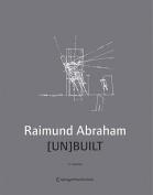 Raimund Abraham - [un]built