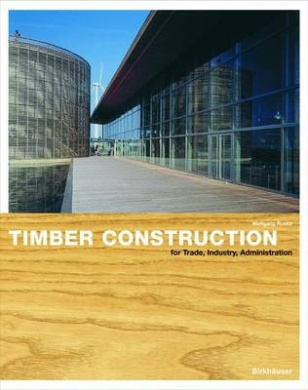 Timber Construction for Trade, Industry Administration: Basics and Projects