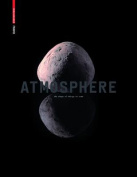 Atmosphere: The Shape of Things to Come