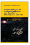 New Technologies for the Intelligent Design and Operation of Manufacturing Networks