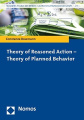 Theory of Reasoned Action - Theory of Planned Behavior