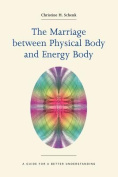 The Marriage Between Physical Body and Energy Body