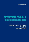 System Zoo 1 Simulation Models - Elementary Systems, Physics, Engineering