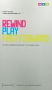 Rewind, Play, Fast Forward