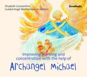 Improving Learning and Concentration with the Help of Archangel Michael [Audio]