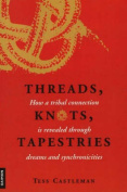 Threads, Knots, Tapestries