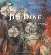 Jim Dine: Some Drawings