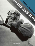 Amelia Earhart: Image and Icon