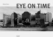Michael Ruetz: Eye on Time