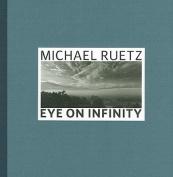 Michael Ruetz: Eye on Infinity