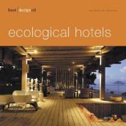 Best Designed Ecological Hotels