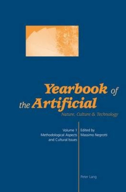 Methodological Aspects and Cultural Issues (Yearbook of the Artificial Nature, Culture & Technology)