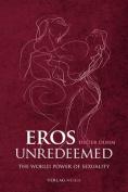 Eros Unredeemed