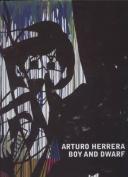 Arturo Herrara: Boy and Dwarf