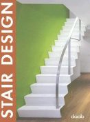 Stair Design (Design Book S.)
