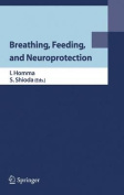 Breathing, Feeding, and Neuroprotection