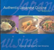 Authentic Japanese Cuisine for Beginners