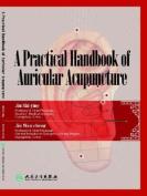 A Practical Handbook of Auricular Acupuncture