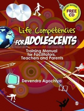 Life Competencies for Adolescents: Training Manual for Facilitators, Teachers and Parents