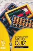 Super Expert Maths Quiz