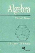 Algebra: v. 1: Groups