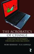 The Acrobatics of Change