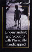Understanding and Scouting with Physically Handicapped