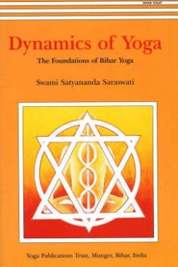 Dynamics of Yoga: The Foundation of Bihar Yoga