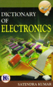 Dictionary of Electronics