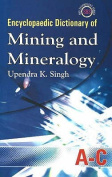 Encyclopaedic Dictionary of Mining and Mineralogy