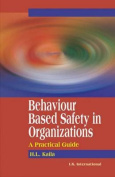Behaviour Based Safety in Organizations