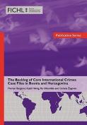 The Backlog of Core International Crimes Case Files in Bosnia and Herzegovina