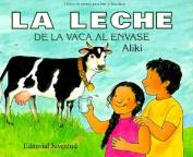 La Leche de La Vaca Al Envase = Milk from a Cow to a Carton [Spanish]